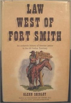 Law west of Fort Smith;: A history of frontier justice in the Indian Territory, Frontier Justice, Fort Smith Arkansas, Indian Territory, Nebraska, Oklahoma, The Twenties, Belle Starr, Law, Bison