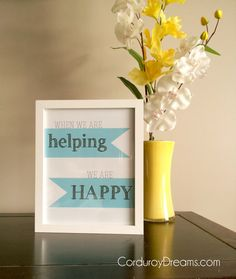 """When We're Helping, We're Happy"" printable {free download} Corduroydreams.com"