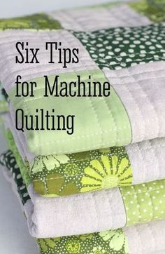 Tips for machine quilting.