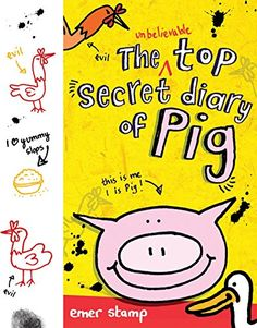 The Unbelievable Top Secret Diary of Pig by Emer Stamp (April 2015).  Looks funny and cute!