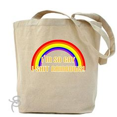 I'm So Gay I Shit Rainbows Tote Bag