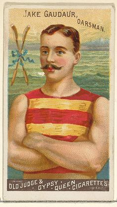 Jake Gaudaur, Oarsman, from the Goodwin Champion series for Old Judge and Gypsy Queen Cigarettes, 1888. The Metropolitan Museum of Art, New York. The Jefferson R. Burdick Collection, Gift of Jefferson R. Burdick (63.350.214.162.34)
