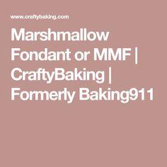 Marshmallow Fondant or MMF   CraftyBaking   Formerly Baking911
