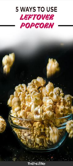 Whether your leftover popcorn is from a movie night or a party, here are five creative recipes to turn it into something delicious.