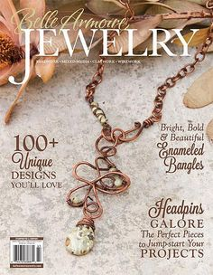 In this issue of Belle Armoire Jewelry, you'll find wax and origami rings, enameled bangles, coral necklaces, and decorative eye pins. On the cover: Kathy Thompson's free-form pendant.