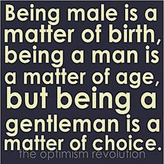 Be a Gentleman by Choice!