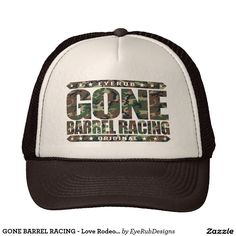 GONE BARREL RACING - Love Rodeo Horse Competitions Trucker Hat f63580d8c17c