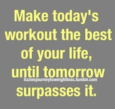 The best until tomorrow Fitness Motivation Quotes, Weight Loss Motivation, Fitness Humor, Running Quotes, Fit Quotes, Motivational Pictures, Positive Words, Bodybuilding Motivation, Gym Rat