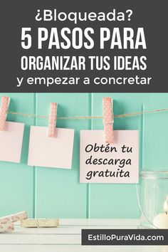 Un sencillo método para organizar tus ideas, mantenerte enfocada y sacar tus proyectos adelante. Estos 5 pasos acabarán con la confusión de tu cabeza. Incluye guía de acción para descargar.