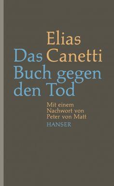 Elias Canetti - Das Buch gegen den Tod