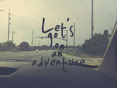 adventure... (photography,pretty,model,adventure,life,youth,roadtrip,quote)