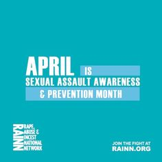 April is Sexual Assault Awareness & Prevention Month! Visit rainn.org to join the fight against sexual violence