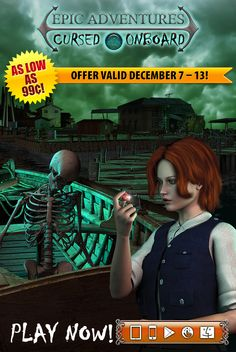 Weekly SALE! Get Epic Adventures: Cursed Onboard at up to 70% off! Get ready to prove you are no coward! Starting today through December 13th, get the eerie hidden object adventure Epic Adventures: Cursed Onboard for as low as 99¢ on ALL platforms! Set out on a dangerous journey to the Amazon Jungle and risk your life to unveil the mystery of the long-lost ship, the Jangada. Learn more: http://www.g5e.com/sale