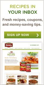 Recipes in your inbox. Fresh recipes, coupons, and money-saving tips. Sign up now.