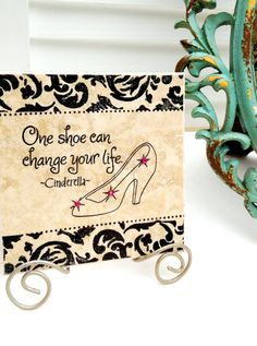 Cinderella  one shoe can change your LIFE