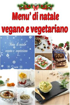 Menu' di natale vegano e vegetariano | Cucino per Passione Vegan Bbq Recipes, Italian Recipes, Healthy Recipes, Latest Recipe, Mediterranean Recipes, Going Vegan, I Foods, Creme, Good Food