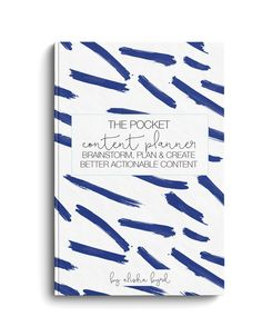 The Pocket Content Planner: Brainstorm, Plan & Create Better Actionable Content