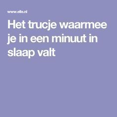 Het trucje waarmee je in een minuut in slaap valt Good To Know, Feel Good, Spiritual Health, Mental Health, Health Remedies, Healthy Tips, Healthy Nutrition, Body Care, Health And Beauty