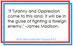 James Madison quote that is coming true in today's society in the USA.