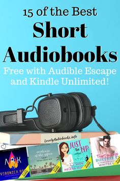 Click for my book list with 15 of the best short audiobooks (under 4 hours). You can listen to these Fiction audio books for free with a Kindle Unlimited or Audible Escape subscription so you don't have to pay individually for each book! #shortaudiobooks - best audiobooks - free audiobooks - Fiction - Romance - for men and for women - updated 2020