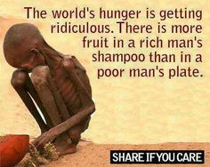 """""""The world's hunger is getting ridiculous. There is more fruit in a rich man's shampoo than in a poor man's plate."""" ( This makes me Cry. Our poor Babies! Poverty And Hunger, World Hunger, We Are The World, Rich Man, Faith In Humanity, My Heart Is Breaking, Thought Provoking, Helping Others, Inspirational Quotes"""