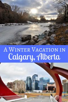 For a quick weekend getaway in the winter, visit Calgary, Alberta. This Canadian city is full of entertainment, from artwork to hockey!