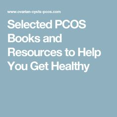 Selected PCOS Books and Resources to Help You Get Healthy