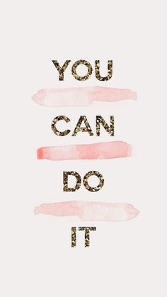 You can do it. #inspirationalquote | #inspirationalquotes #motivationalquotes #girlboss #quotes