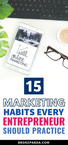 15 Marketing Habits Every Entrepreneur Should Practice - Broke Panda Way To Make Money, Make Money Online, Work From Home Jobs, Money Saving Tips, Affiliate Marketing, Entrepreneur, Blogging, Trust, Learning