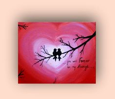 Love birds Acrylic painting canvas art Heart sign Forever and Always Bird silhouette Canvas quotes quote painting Wedding gift Valentine day Canvas Painting Quotes, Canvas Quotes, Wall Art Quotes, Acrylic Painting Canvas, Diy Painting, Quote Wall, Tree Quotes, Painting Classes, Acrylic Art