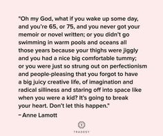 Anne Lamott teaches life lessons as well as writing lessons Anne Lamott, Country Girl Quotes, Mood, Good Advice, Just Do It, Beautiful Words, Live Life, Inspire Me, Life Lessons