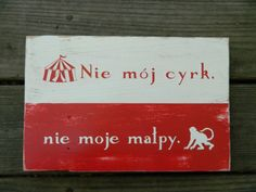 """Not My Circus Not My Monkeys Quote Saying in Polish on Polish Flag~ 8"""" x 12"""" ~ Reclaimed Wood Handpainted Plaque Distressed"""