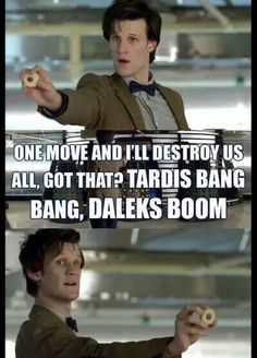 Jammy Dodger... The most dangerous weapon in the universe.