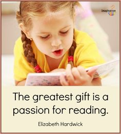 The greatest gift is a passion for reading -- Favorite Reading Quotes from Imagination Soup