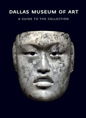 This is the most comprehensive guide to the DMA Collection. Dallas Museum of Art