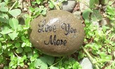 love you more Message stones-Personalized engraved stone,Custom engraving rocks stones,I love you more by MileStoneArtworks on Etsy