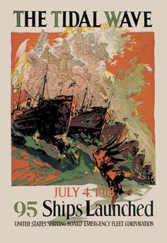 The Tidal Wave - July 4, 1918 - 95 Ships Launched, by #Coll, #wwi #fourthofjuly #convoy