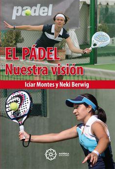 Iziar Montes y Neki Berwig - El Pádel, Nuestra Visión