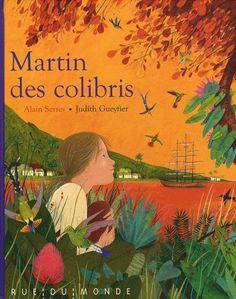 Une très belle série, dont Martin des colibris est le premier tome. inspiré de faits historique, l'histoire d'un petit garçon qui dessine merveilleusement et part découvrir le monde sur des navires. Conseillé à partir de 8 ans, mais ma fille de 6 ans adore.