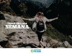 Tenha um bom início de semana.  Aproveite para começar a realizar seus sonhos. #PróAtiva #SaúdeOcupacional #Ipatinga