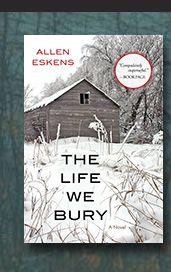 Allen Eskens - The Life We Burry