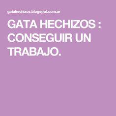 GATA HECHIZOS : CONSEGUIR UN TRABAJO.