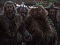 Sexy Dwarf Walking~ lol look at Fili walking like that  oh please XD