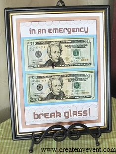 Last Minute Birthday Gift Ideas - Break Glass in an Emergency,,,Great Idea!! I'll probably do this for My Daughter's Birthday Next Year..They'll be 14 yrs.old  5  yrs.old Christina  Rebecka GRENON_Garcia  :)