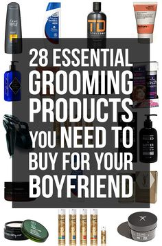 28 Essential Grooming Products You Need To Buy For Your Boyfriend