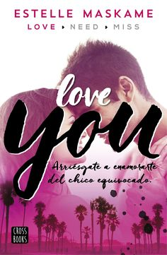 Titulo: Y love you Autor: Estelle Maskame Tres libros Good Books, Books To Read, My Books, Reading Books, Love You Libro, Miss You, Wattpad Books, Library Books, Romance Books