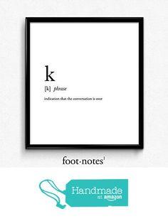 K definition, dictionary art print, dictionary art, office decor, minimalist poster, funny definition print, definition poster, quotes from Serif Design Studios https://www.amazon.com/dp/B01GL6DY22/ref=hnd_sw_r_pi_dp_FZ9FzbWZ4R4KT #handmadeatamazon