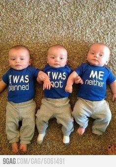 hahahahahahahah!!!! Some day, when I get married and have kids, if I'm ever fortuneate/unlucky (haha) to have triplets, I will SO take this pic.