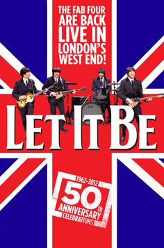 Let it Be runs at the Savoy Theatre from 1st February 2013!