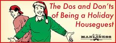 The Dos and Don'ts of Being a Holiday Houseguest  #sponsored by #winterjack
